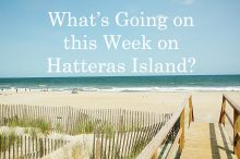 What's Going On This Week On Hatteras, June 24-30, 2013